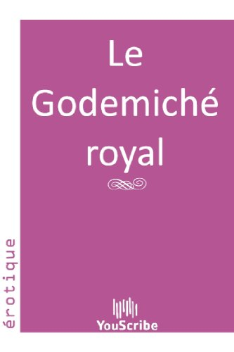Le Godemiché royal (French Edition)
