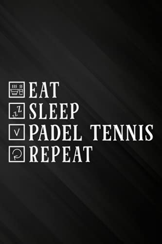 Eat Sleep Padel Tennis Repeat Racket Sport Games Match Play Saying Password book: Personal internet address and password logbook,Internet Website ... Password Organizer Journal Notebook