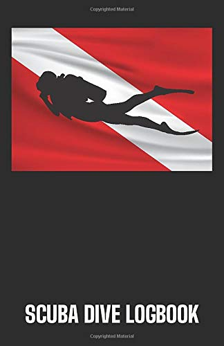 SCUBA Diving Log Book 100 Dives Track and Record:   Diver Down Dive Flag Cover Design
