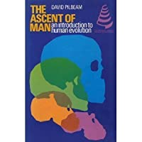 The Ascent of Man: Introduction to Human Evolution (The Macmillan series in physical anthropology)