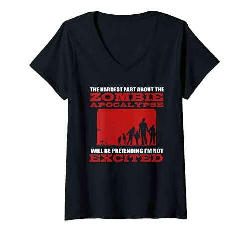 Mujer Apocalipsis Zombie Excited - Funny Nerd Saying - Horror Camiseta Cuello V