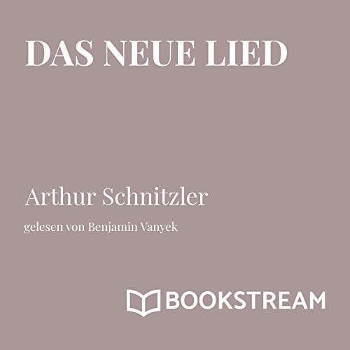 Das neue Lied                   By:                                                                                                                                 Arthur Schnitzler                               Narrated by:                                                                                                                                 Benjamin Vanyek                      Length: 39 mins     Not rated yet     Overall 0.0
