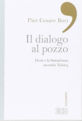 Il dialogo al pozzo. Gesù e la Samaritana secondo Tolstoj