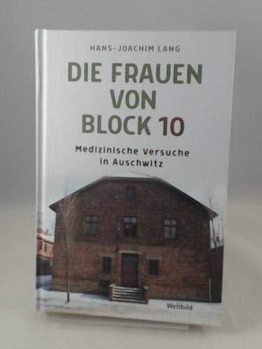 Die Frauen von Block 10 - Medizinische Versuche in Auschwitz