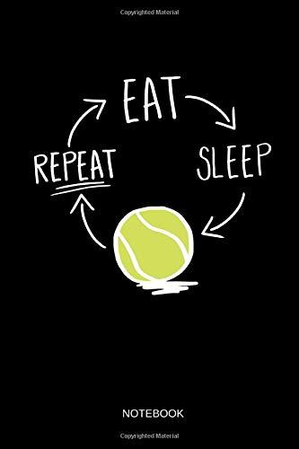 Tennis - Notebook: Eat - Sleep -...