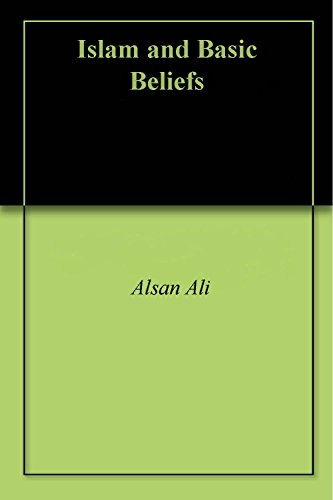 Islam and Basic Beliefs (English Edition)
