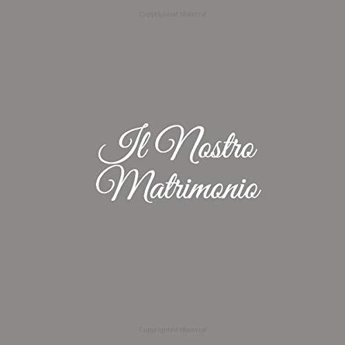 Il Nostro Matrimonio: Libro degli ospiti Il Nostro Matrimonio Guest book decorazioni accessori idee regalo nozze per  matrimonio fratello sorella sposi donna uomo matrimonio Copertina Grigio