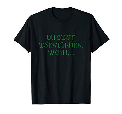 Du bist Iserlohner, wenn, Iserlohn, Sauerland, Waldstadt T-Shirt