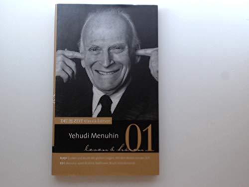Die Zeit Verlagsredaktion: Lesen und Hören 01 - Yehudi Menuhin. Buch: Leben und Musik des großen Geigers / CD : Menuhin spielt Brahms, Beethoven, Bruch. Violinenkonzerte