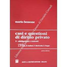 Casi e questioni di diritto privato. Vol. V - Obbligazioni e contratti. A cura di A. Di Majo, B. Inzitari, V. Mariconda, E. Roppo