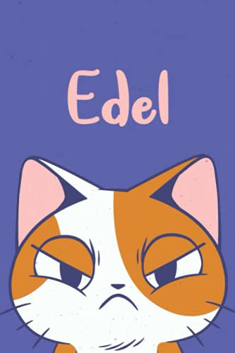 Edel: Funny Cat Notebook, Lined Journal, Perfect gift for Cats Lovers,120 Pages