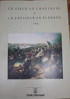 Le siège de Charleroi et la bataille de Fleurus, 1794 (French Edition)