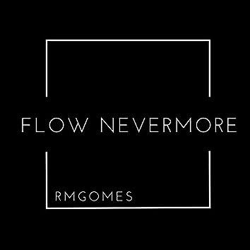 Flow Nevermore