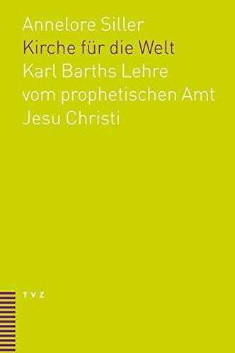 Kirche Fur Die Welt: Karl Barths Lehre Vom Prophetischen Amt Jesu Christi