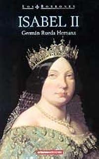 Isabel II: Amazon.es: Rueda Hernanz, German: Libros