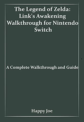 The Legend of Zelda: Link's Awakening Walkthrough for Nintendo Switch: A Complete Walkthrough and Guide (English Edition)