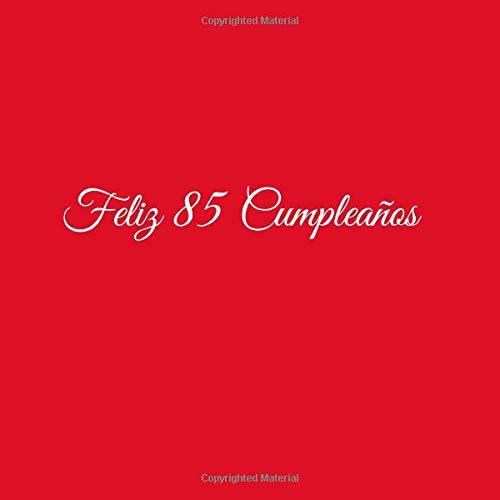 Feliz 85 cumpleaños: Libro De Visitas 85 Años Feliz Cumpleanos para Fiesta...