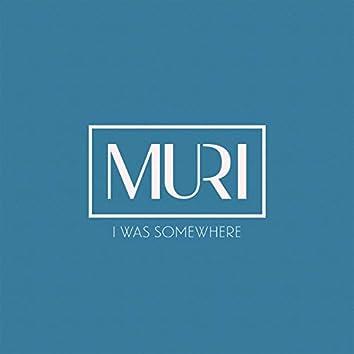 I Was Somewhere