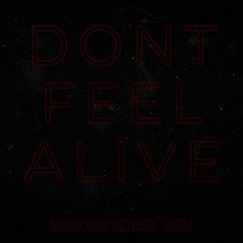 Don't Feel Alive