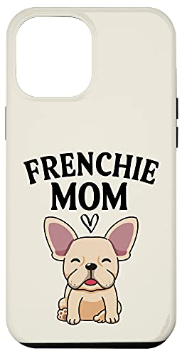 iPhone 12 Pro Max Frenchie Mom Fawn French Bulldog Case