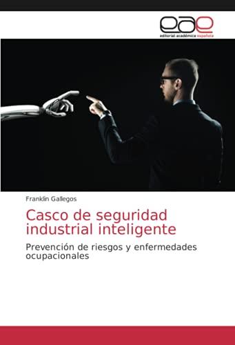 Casco de seguridad industrial inteligente: Prevención de riesgos y enfermedades ocupacionales