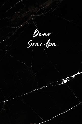 Dear Grandpa: Letters to My Grandpa, Blank Notebook, A Gift of Love, A Keepsake for the Years, Memory Book, Grieving Journal for Grandfather