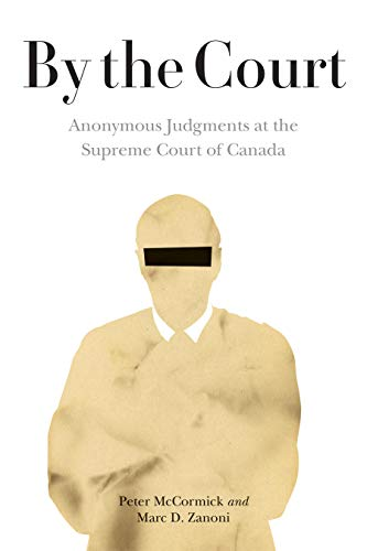 By the Court: Anonymous Judgments at the Supreme Court of Canada (Law and Society)