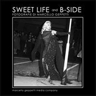 Sweet life and b-side. Ediz. illustrata
