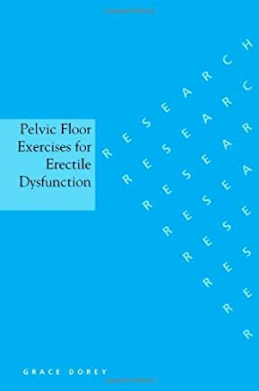 Pelvic Floor Exercises for Erectile Dysfunction by Grace Dorey(2003-11-21)