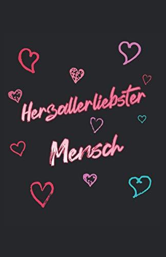 Herzallerliebster Mensch: Notizbuch | Notebook | Kariert, DIN A5 (13.97x21.59 cm), 120 Seiten, creme-farbenes Papier, mattes Cover