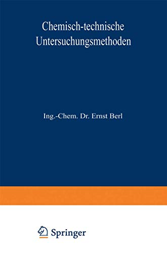 Chemisch-technische Untersuchungsmethoden: Erster Band