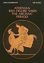 Athenian Red Figure Vases: The Archaic Period (World of Art)