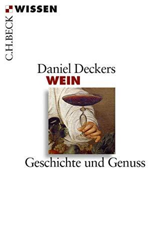 Wein: Geschichte und Genuss (Beck'sche Reihe 2793) (German Edition)