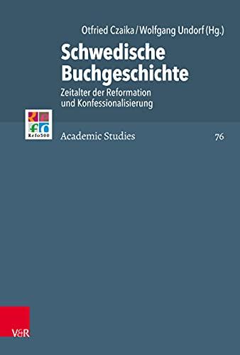 Schwedische Buchgeschichte: Zeitalter der Reformation und Konfessionalisierung (Refo500 Academic Studies (R5AS))