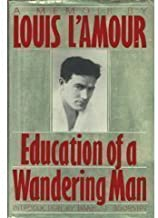 Education of a Wandering Man by Louis L'Amour (2003) Hardcover