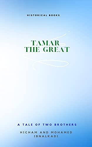 Tamar The Great The first woman governor of Georgia (Historical Figures Series) (English Edition)