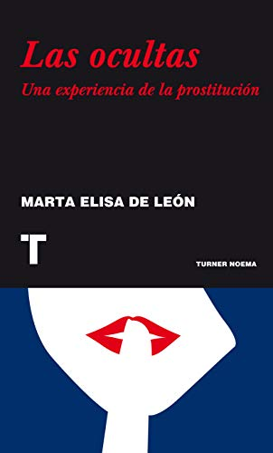 Las ocultas: Una experiencia de la prostitución (Noema)