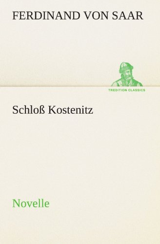 Schloß Kostenitz: Novelle (TREDITION CLASSICS)