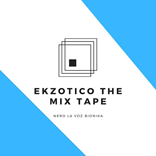Ekzotico the Mix Tape