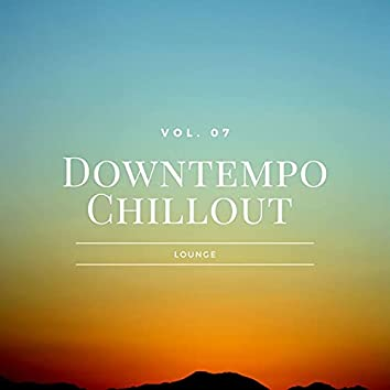 Downtempo Chillout Lounge, Vol.07