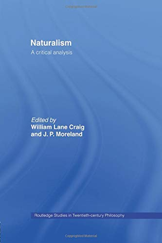 Naturalism (Routledge Studies in Twentieth-Century Philosophy)