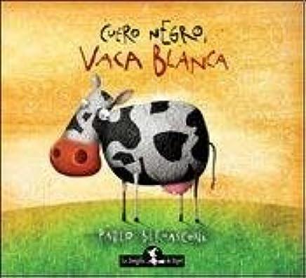 CUERO NEGRO VACA BLANCA TD: Bernasconi P.: 9789871337439 ...