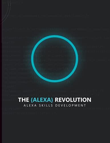 The Alexa Revolution: Alexa Skills Development