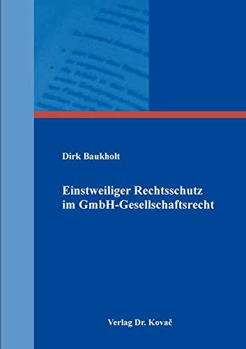 Einstweiliger Rechtsschutz im GmbH-Gesellschaftsrecht (Schriften zum Handels- und Gesellschaftsrecht)