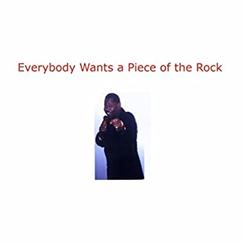 Everybody Wants a Piece of the Rock