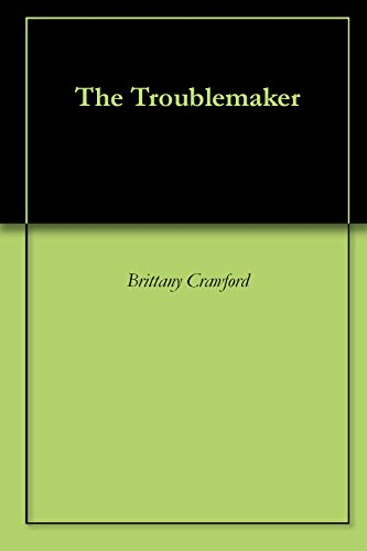 The Troublemaker (English Edition)