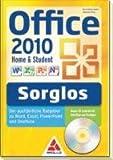 Office 2010 Home & Student - Sorglos: Der ausführliche Ratgeber zu Word, Excel, PowerPoint und OneNote