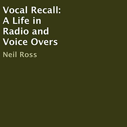 Vocal Recall: A Life in Radio and Voice Overs Audiobook By Neil Ross cover art