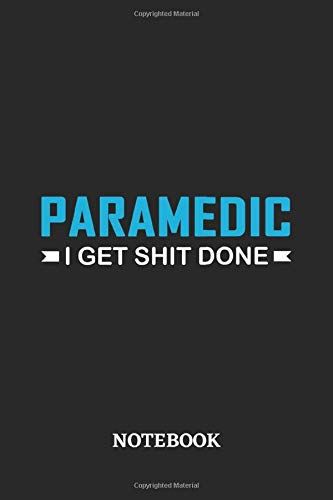 Paramedic I Get Shit Done Notebook: 6x9 inches - 110 graph paper, quad ruled, squared, grid paper pages • Greatest Passionate Office Job Journal Utility • Gift, Present Idea