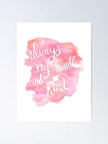 AZSTEEL Always Stay Humble and Kind Poster | No Frame Board for Office Decor, Best Gift Family and Your Friends 11.7 * 16.5 Inch